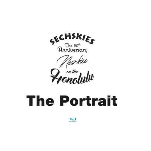 SECHSKIES-THE 20TH ANNIVERSARY Blu-ray [The Portrait] & NEW KIES ON THE [HONOLULU]