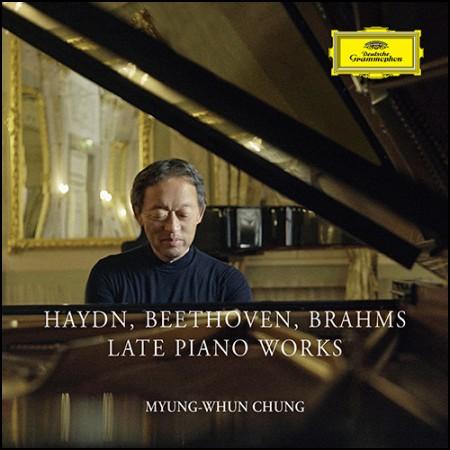 정명훈(MYUNG-WHUN CHUNG) - [HAYDN, BEETHOVEN, BRAHMS LATE PIANO WORKS]