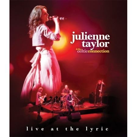 JULIENNE TAYLOR&THE CELTIC CONNECTION  -  LIVE AT THE LYRIC(1 DISC)