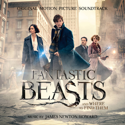 Fantastic Beasts and Where to Find Them(神秘的な動物辞書) -  OST(James Newton Howard)