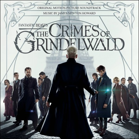 Fantastic Beasts:The Crime of Grindelwald(神秘的な動物たちとグリンデルヴァルドの犯罪) -  OST(James Newton Howard)