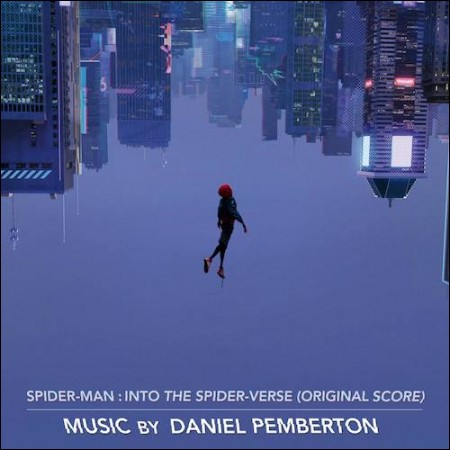SPIDER-MAN:INTO THE SPIDER-VERSE(スパイダーマン:ニューユニバース) -  ORIGINAL SCORE