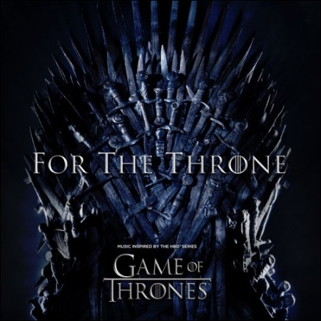GAME OF THRONES(玉座のゲーム) -  OST [FOR THE THRONE]