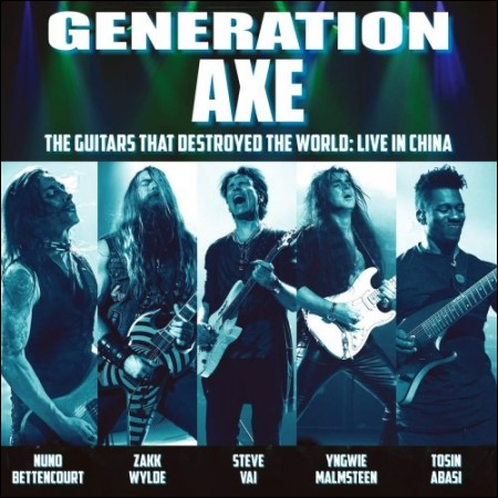 GENERATION AXE(ジェネレーションXの) -  [THE GUITARS THAT DESTROYED THAT WORLD:LIVE IN CHINA]