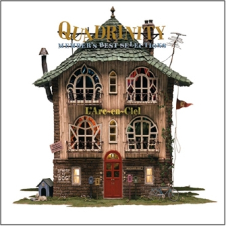 L`ARC EN CIEL(ラルクアンシエル) -  QUADRINITY(MEMBER'S BEST SELECTIONS)[4CD + 1DVD]