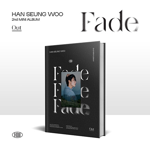 한승우 (HAN SEUNG WOO) - 미니 2집 : Fade [Out Ver.]