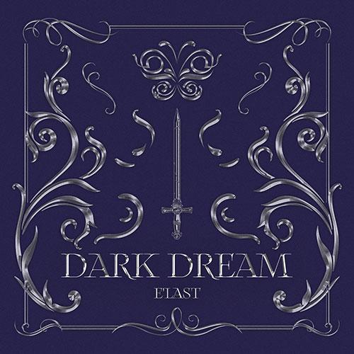 엘라스트 (E'LAST) - 싱글1집 : Dark Dream